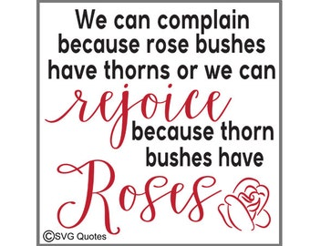 Roses Quote SVG DXF EPS Cutting File For Cricut Explore, Silhouette & More Instant Download. Personal and Commercial Use. Vinyl