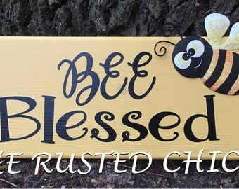 BEE BLESSED, Bee Sign, Bee Decor, Everyday sign, Rustic Sign, Door Sign, Wall Sign, Wreath Sign