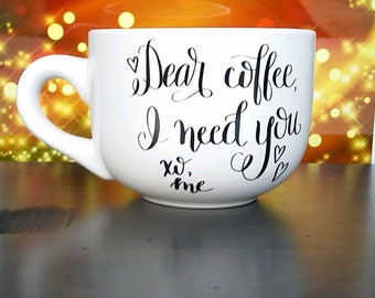 Dear coffee LARGE mug