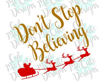 SVG DXF PNG cut file cricut silhouette cameo scrap booking Don't Stop Believing- Santa Sleigh