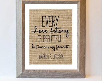 Every love story, love burlap print, custom, housewarming gift, wedding gift, engagement gift