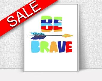 Wall Decor Colorful Printable Brave Prints Colorful Sign Brave Nursery Art Brave Nursery Print Colorful Printable Art Colorful