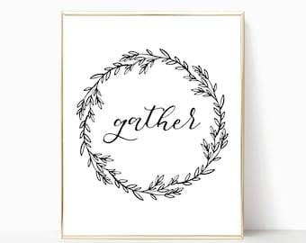 gather sign, gather print, printable, home decor, wall decor, wall art, farmhouse sign, farmhouse style, farmhouse decor, fixer upper style