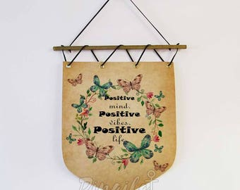 Wall banner Positive Motivational Quote Wall Hanging Banner, Positive office Rustic decor, Birthday present for her, Positive inspiration