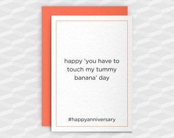 Rude Anniversary|Rude Greeting Cards|happy 'you have to touch my tummy banana' day|Rude Funny|Rude Love Card|Crude Cards|Adult Cards|Insult