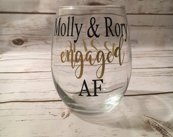 Engaged AF Wine Glass With Couples Name & Date, Custom Engagement Gift
