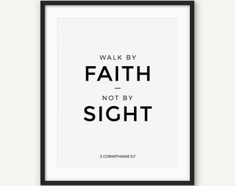 Bible Verse Print, Bible Quote Wall Art, 2 Corinthians 5:7, Christian Scripture, Walk By Faith Not By Sight, Black and White Poster, Digital