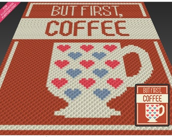 But First, Coffee crochet blanket pattern; c2c, cross stitch; knitting; graph; pdf download; no written counts or row-by-row instructions