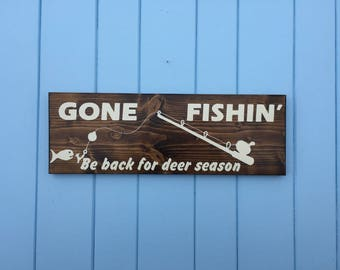 Gone Fishing - Gone Fishing Sign - Gone Fishing Be Back for Deer Season - Gift for Men - Gift for Him - Man Cave Sign - Valentine's Day Gift