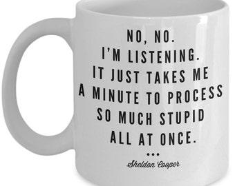 Sheldon Cooper Quote - Funny Coffee Mug - Big Bang Theory - Stupid - Large 15oz  Cup - High Quality Ceramic - Dishwasher/Microwave Safe