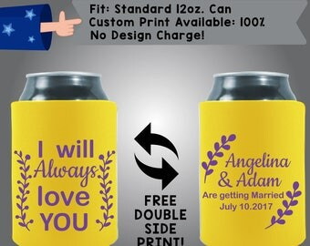 I Will Always Love You Collapsible Neoprene Custom Can Cooler Double Side Print (W277)