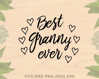 Granny svg Best granny svg Grandmother svg nana svg grandma svg Baby files for silhouette Eps files DXF files Cricut downloads Cricut files