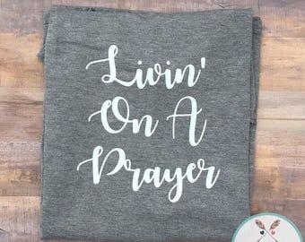 Livin' on a Prayer!