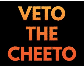 """Protest Sign- Women's or Immigration March """"Veto The Cheeto""""  4 SIZES in one! Funny Phrase Printable"""