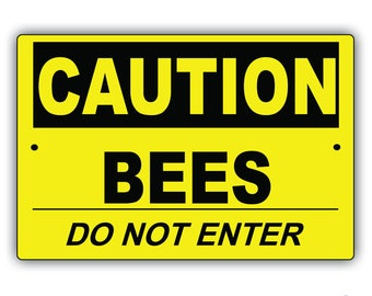"Caution! Bees Do Not Enter 8"" x 12"" Aluminum Metal Sign"