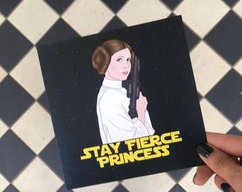 "Greeting Card ""Stay Fierce Princess"""