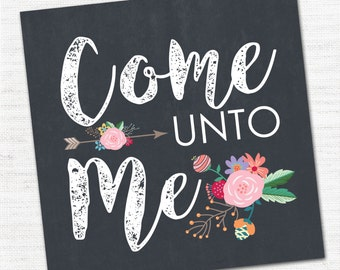Come Unto Me {printable} 8x8 and 12x12