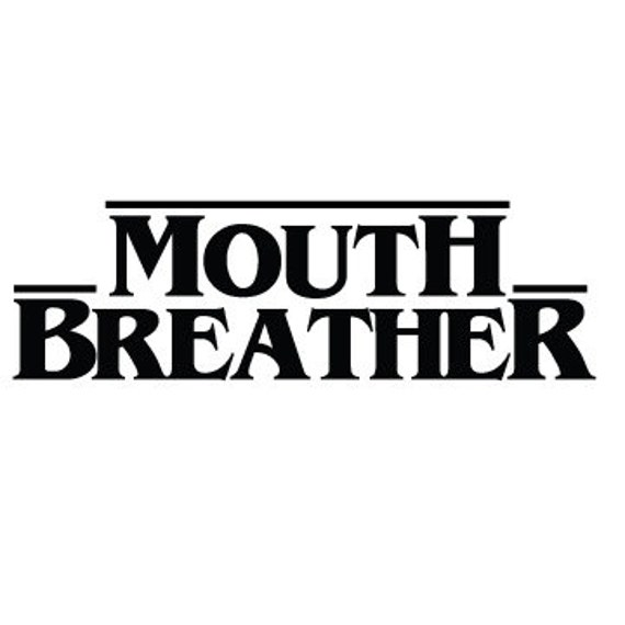 Vinyl Decal Sticker - Mouth Breather decal inspired by Stranger Things for Windows, Cars, Laptops, Macbook etc