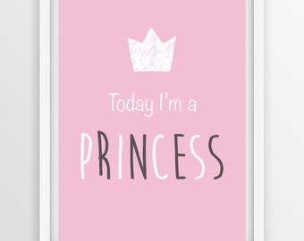 Today I'm a PRINCESS, Girl Room Decor, Digital Download, Large Printable Poster, Minimalist Children's Art