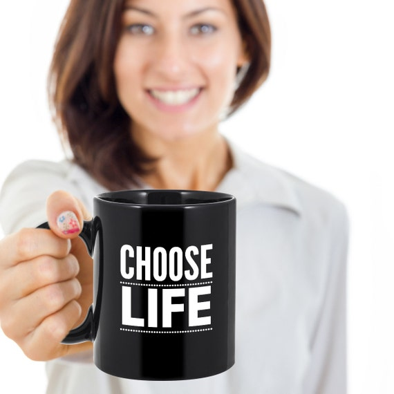 Choose Life Black or White Mug