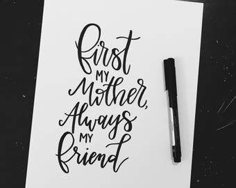 First My Mother Always My Friend - Lettering Print