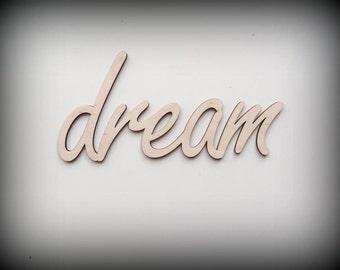 Wodden dream sign, script letter, home decor