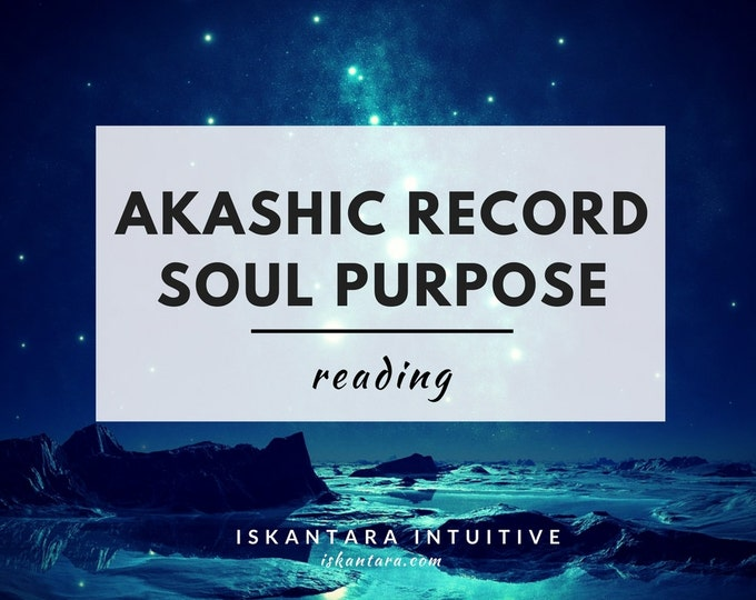 Akashic Record Soul Purpose Reading