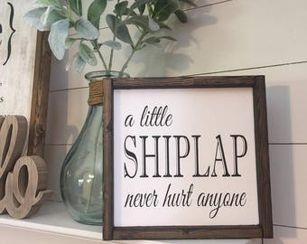 A little Shiplap never hurt anyone, Wood Sign, Farmhouse Sign, Shiplap Sign, Farmhouse Sign, FarmhouseStyle Sign, Rustic Decor, Home Decor