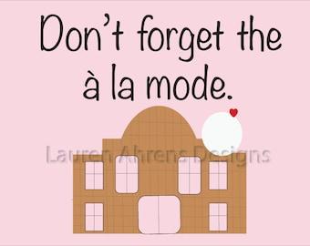 Don't forget the a la mode, digital art print download