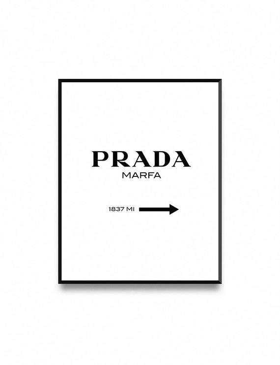 prada marfa prada print prada marfa sign prada poster girl. Black Bedroom Furniture Sets. Home Design Ideas