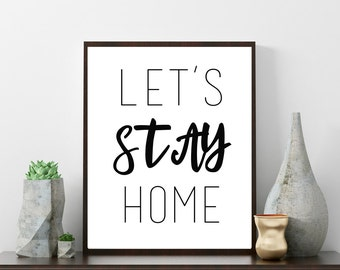 Printable Wall Art | Instant Download | Stay Home