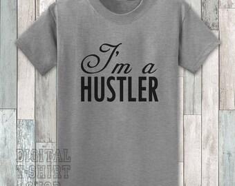 I'm A Hustler 2 T-shirt