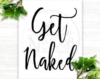Wall Art - Printable Art - Get Naked - Digital File