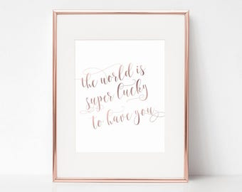 The World Is Super Lucky To Have You, 11x14 Digital Download Prints, Wall Art, Nursery, Arbor Grace Collections