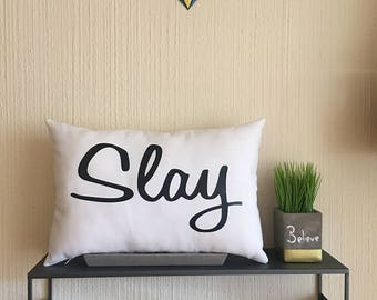 """Slay Pillow Cover 12X18"""" (Pillow Insert Available)"""