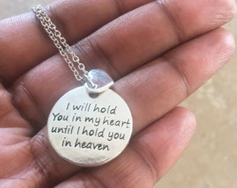 Necklace: I Will hold You In My Heart Until I hold You In Heaven Necklace, Forever In Our Hearts Necklace, In Memory Of Jewelry Necklace