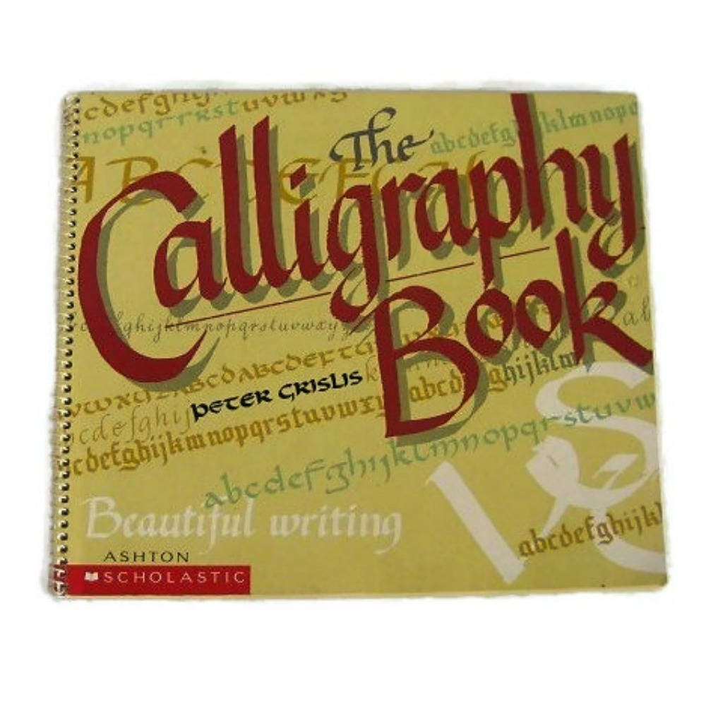 Calligraphy Book The Calligraphy Book By Peter Grislis