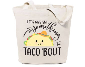 Cotton Canvas Let's Give Em Something To Taco 'Bout Reusable Grocery Bag and Farmers Market Tote Bag, Food Pun, Shopping, Funny Women's Gift