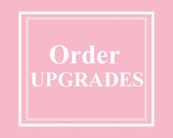 Order Upgrades - Text Modifications, Adding Text, Etc  APPROVAL REQUIRED