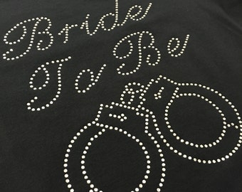 Bride To Be T-Shirt, Hen Do T-Shirt, Crystal Rhinestone,  Rhinestone T-Shirt, Hen do, Party, Custom, Handcuffs