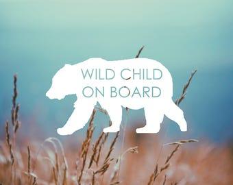 DECAL - Wild Child ON BOARD - Vinyl Decal, Car Window Decal, Baby on Board Decal, Baby Bear Sticker, Wild Child on Board, Car Decal, Baby