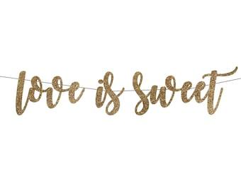 Love Is Sweet Banner | Bridal Shower Banner | Wedding Banner | Dessert Table | Glitter Banner | Candy Bar Banner | Decorations