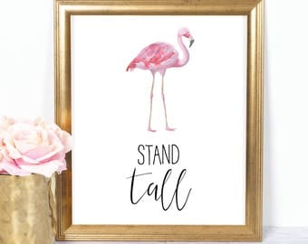 Flamingo Stand Tall 8x10 Printable, Instant Download, Inspirational Sayings, Flamingo Tropical Party, Flamingo Decor, Tropical Party Decor