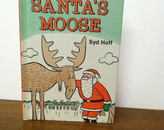 Vintage Santa's Moose Children's Hardcover Book by Syd Hoff - c. 1979 An Early I CAN READ Book Vintage Christmas Children's Book
