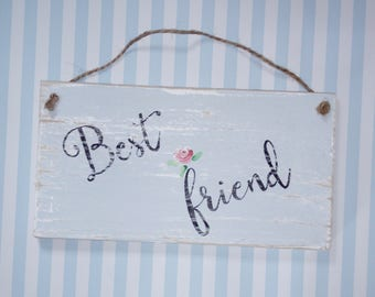 Best friend hand-painted shabby chic reclaimed wood plaque/sign with painted pretty roses