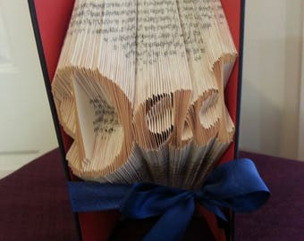 Handmade Dad Folded Book Art Fathers Day Gift male Present Birthday present One of a Kind from Recycled Books