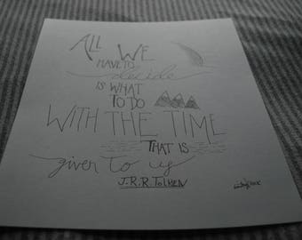 J.R.R.Toklien quote, hand made, drawing, wall art