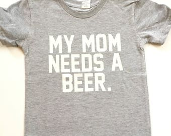 My Mom Needs a Beer Tee