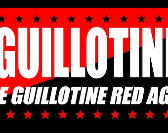 GUILLOTINE '17 - Make the Guillotine RED AGAIN
