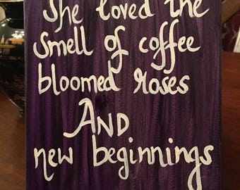 She loved the smell of coffee